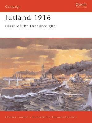 Jutland 1916: The Last Great Clash of Fleets