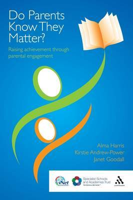 Do Parents Know They Matter?: Raising Achievement Through Parental Engagement