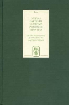 Nuevas cartas de la ultima prision de Quevedo
