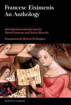 Francesc Eiximenis: An Anthology