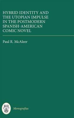 Hybrid Identity and the Utopian Impulse in the Postmodern Spanish-American Comic Novel