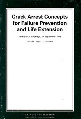 Crack Arrest Concepts for Failure Prevention and Life Extension