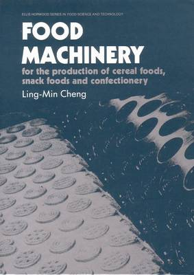 Food Machinery: For the Production of Cereal Foods, Snack Foods and Confectionery