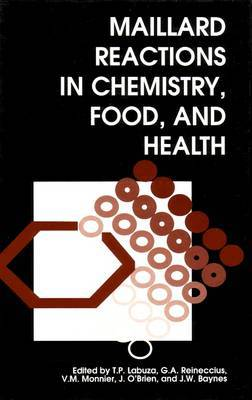 Maillard Reactions in Chemistry, Food and Health