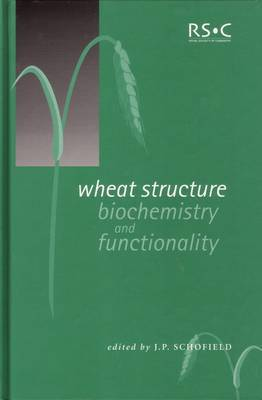 Wheat Structure: Biochemistry and Functionality