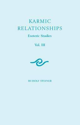 Karmic Relationships: Esoteric Studies: Volume 3