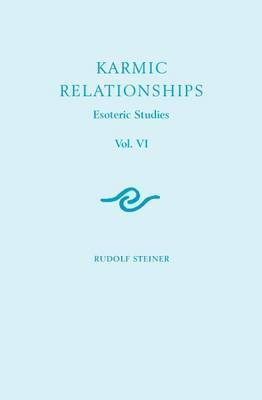 Karmic Relationships: Esoteric Studies: v. 6