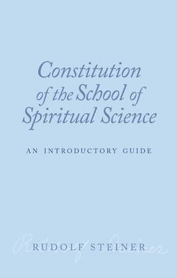 Constitution of the School of Spiritual Science: An Introductory Guide