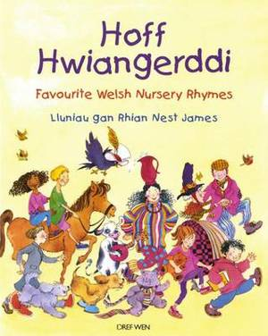Hoff Hwiangerddi: Favourite Welsh Nursery Rhymes