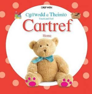 Cyffwrdd a Theimlo/Touch and Feel: Cartref/Home