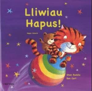 Lliwiau Hapus!/Happy Colours!