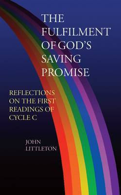 The Fulfilment of God's Saving Promise: Reflections of the First Readings of Cycle C