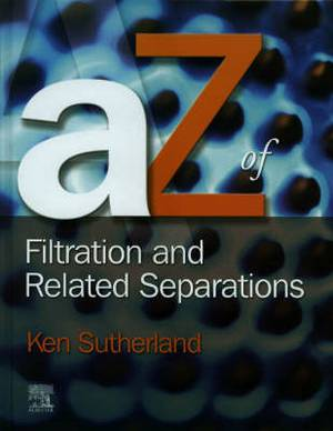 A-Z of Filtration and Related Separations