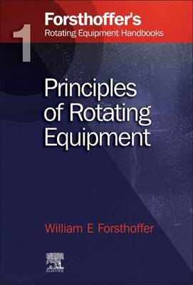 Forsthoffer'S Rotating Equipment Handbooks, Volume 1