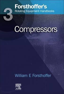 Forsthoffer'S Rotating Equipment Handbooks, Volume 3