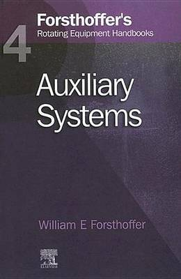 Forsthoffer'S Rotating Equipment Handbooks, Volume 4