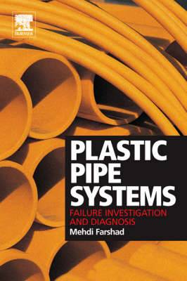 Plastic Pipe System Failures: Investigation and Diagnosis