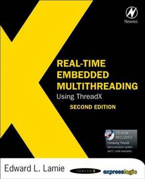 Real-Time Embedded Multithreading: Using ThreadX