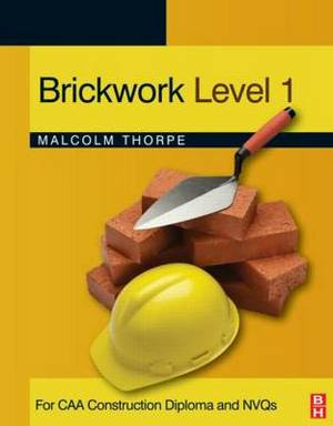 Brickwork Level 1: For CAA Construction Diploma and NVQs: Level 1