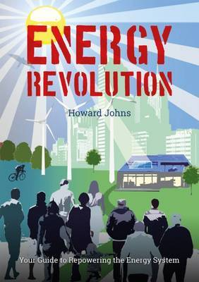 Energy Revolution: Your Guide to Repowering the Energy System