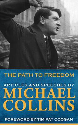 Path to Freedom: Articles and Speeches by Michael Collins