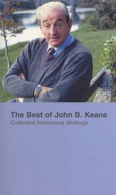 The Best of John B.Keane: Collected Humorous Writings