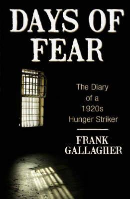 Days of Fear: The Diary of a 1920s Hunger Striker