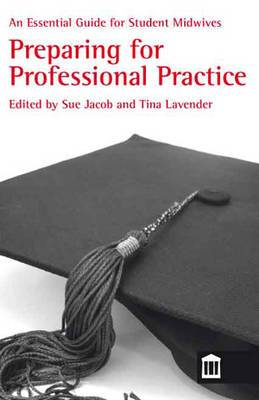 Preparing for Professional Practice: An Essential Guide for Student Midwives