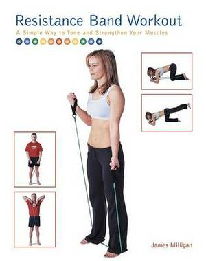 Resistance Band Workout: A Simple Way to Tone and Strengthen Your Muscles