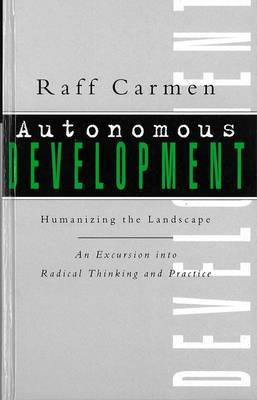 Autonomous Development: Humanising the Landscape:An Excursion into Radical Thinking & Practice