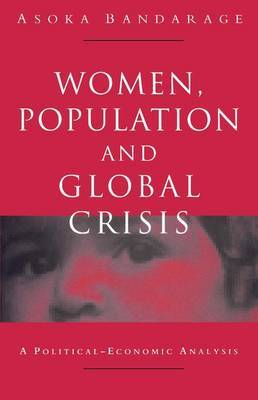 Women, Population and Global Crisis: A Political-Economic Analysis