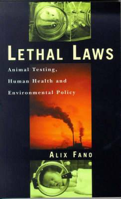Lethal Laws: Animal Testing, Human Health, and Environmental Policy