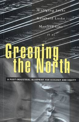 Greening the North: A Post-Industrial Blueprint for Ecology & Equity