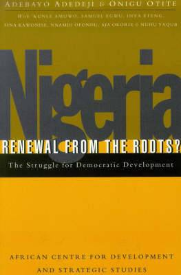 Nigeria: Renewal from the Roots: The Struggle for Democratic Development