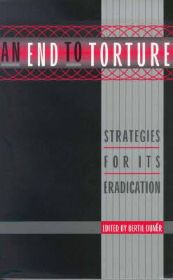 An End to Torture: Strategies for its Eradication