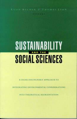 Sustainability and the Social Sciences: A Cross-Disciplinary Approach to Integrating Environmental Considerations into Theoretical Reorientation