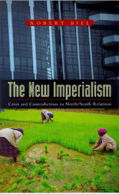 The New Imperialism: Crisis and Contradictions in North/South Relations