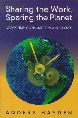Sharing the Work, Sparing the Planet: Work Time, Consumption and Ecology