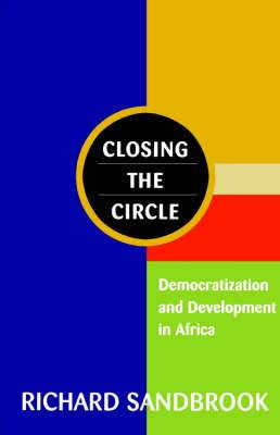 Closing the Circle: Democratization and Development in Africa