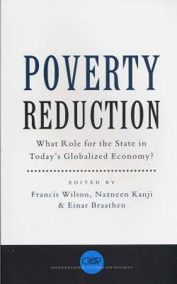 Poverty Reduction: What Role for the State in Today's Globalized Economy
