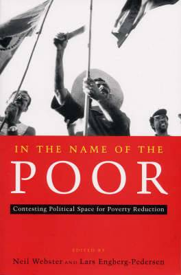 In the Name of the Poor: Contesting Political Space for Poverty Reduction