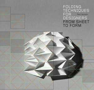 Folding Techniques for Designers: From Sheet to Form