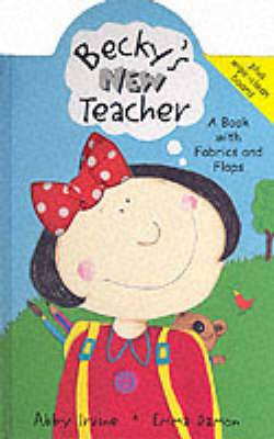 Becky's New Teacher: A Book with Fabrics and Flaps