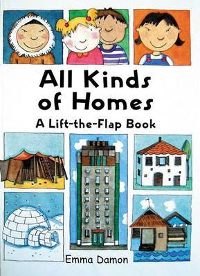 All Kinds of Homes: a Lift-the-Flap Book