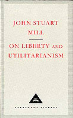 On Liberty: and, Utilitarianism