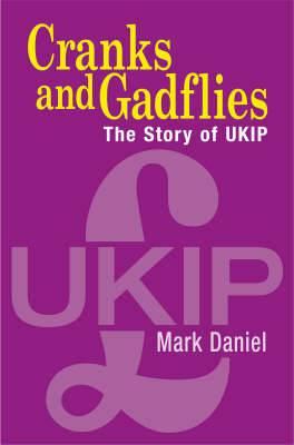 Cranks and Gadflies: The Story of Ukip