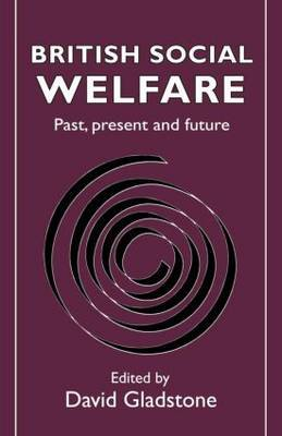 British Social Welfare: Past, Present and Future