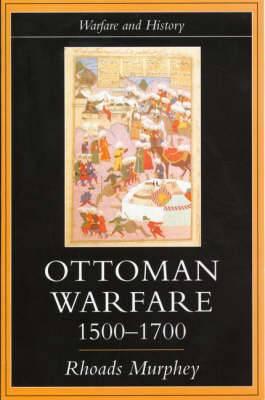 Ottoman Warfare, 1500-1700