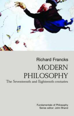 Modern Philosophy: The Seventeenth and Eighteenth Centuries