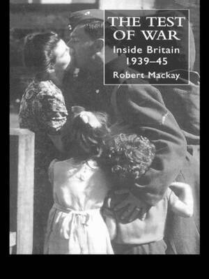 The Test of War: Inside Britain 1939-1945